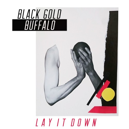 Black Gold Buffalo - Lay It Down